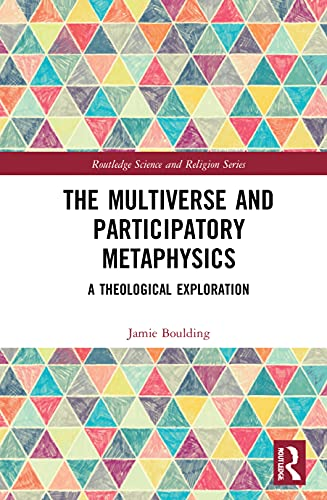 The Multiverse and Participatory Metaphysics: A Theological Exploration