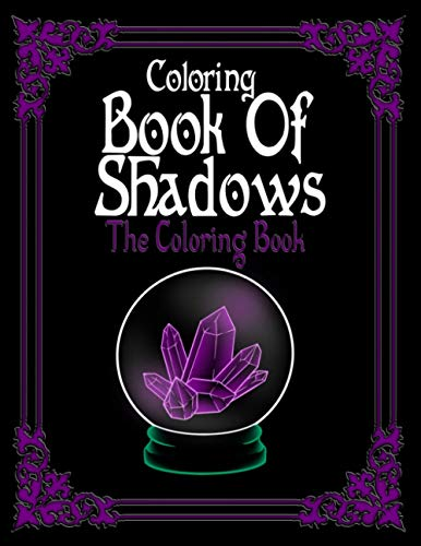 Coloring Book Of Shadows: The Coloring Book