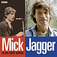 Mick Jagger In His Own Words (Audio Go)