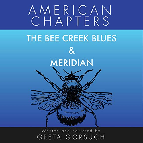 The Bee Creek Blues & Meridian audiobook cover art