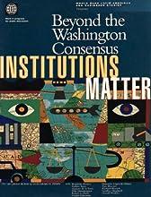 Beyond the Washington Consensus: Institutions Matter