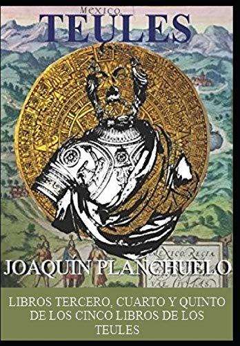 TEULES: LOS CINCO LIBROS. LIBROS TERCERO, CUARTO Y QUINTO