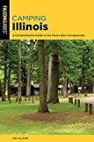 Camping Illinois: A Comprehensive Guide To The State s Best Campgrounds