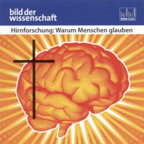 Hirnforschung: Warum Menschen glauben (Bild der Wissenschaft) audiobook cover art