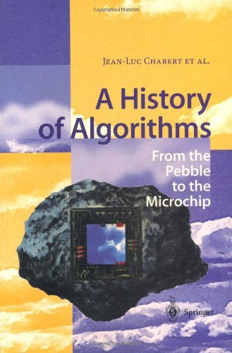 A History of Algorithms: From the Pebble to the Microchip (English Edition)