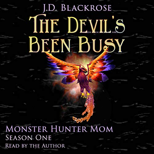 The Devil's Been Busy Audiobook By J.D. Blackrose cover art