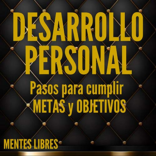 Desarrollo Personal Pasos para Cumplir Metas y Objetivos [Personal Development Steps to Meet Goals and Objectives] cover art