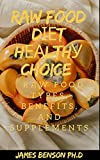 Raw Food Dіеt Hеаlthу Choice : Raw Food Types, benefits, and Supplements (English Edition)...
