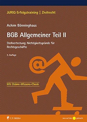 BGB Allgemeiner Teil II: Stellvertretung; Nichtigkeitsgründe für Rechtsgeschäfte (JURIQ Erfolgstraining) by Achim Bönninghaus (2014-10-01)