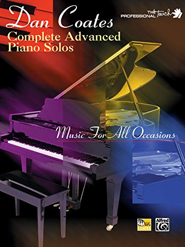 Dan Coates Complete Advanced Piano Solos: Music for All Occasions (The Professional Touch Series)