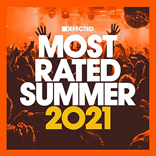 Defected Presents Most Rated: Summer 2021