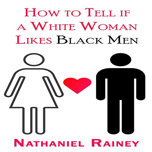 How to Tell If a White Woman Likes Black Men audiobook cover art