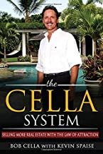The Cella System: Selling More Real Estate with the Law of Attraction