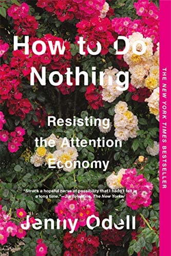 How to Do Nothing Resisting the Attention Economy product image