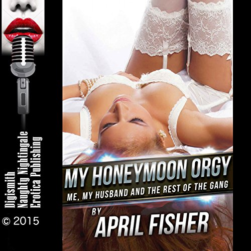 My Honeymoon Orgy: Me, My Husband and the Rest of the Gang audiobook cover art