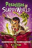 Slappy World 1. Sorpresa de cumpleaños (Pesadillas)