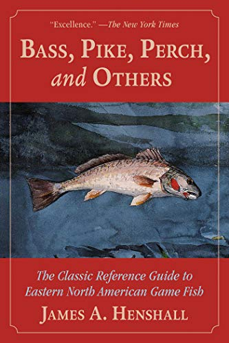 Bass, Pike, Perch and Others: The Classic Reference Guide to Eastern North American Game Fish (English Edition)