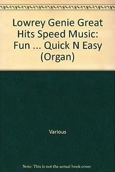Paperback Lowrey Genie Great Hits Speed Music: Fun ... Quick N Easy (Organ) Book