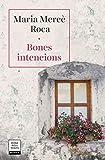 Bones intencions (Catalan Edition)