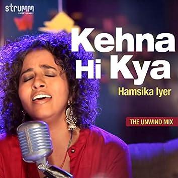 Kehna Hi Kya - Single