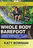 Whole Body Barefoot: Transitioning Well to Minimal Footwear barefoot running shoes Mar, 2021