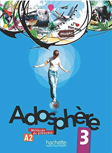 Adosphere 3 - Livre de l´eleve + CD: Adosphère 3 - Livre de l'Élève + CD Audio Encarté: Vol. 3
