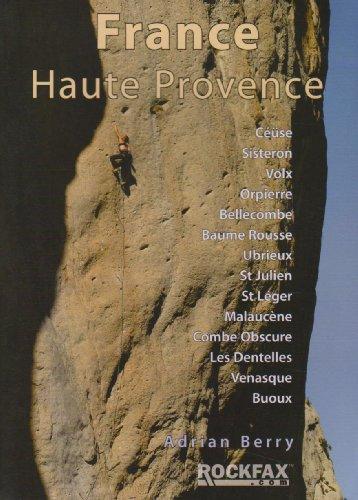 France: Haute Provence: Rock Climbing Guide (Rockfax Climbing Guide Series)
