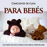 Canciones de cuna para bebés: Canciones de cuna y música suave para el sueño del bebé