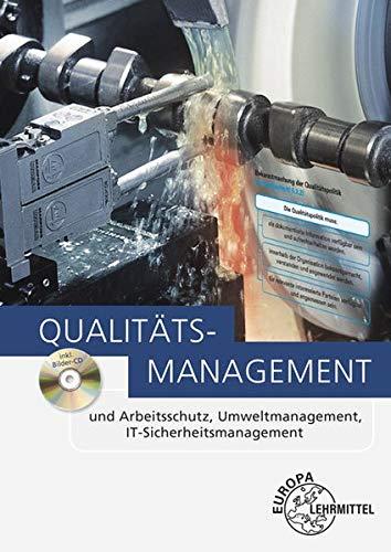 Qualitätsmanagement: und Arbeitsschutz, Umweltmanagement, IT-Sicherheitsmanagement