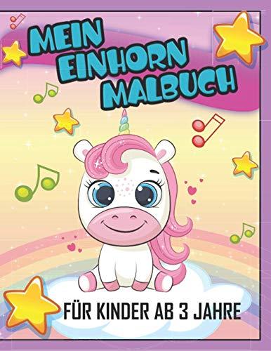 MEIN EINHORN MALBUCH FÜR KINDER AB 3 JAHRE: Ein niedliches Arbeitsbuch für Kinder, Mädchen und Buben