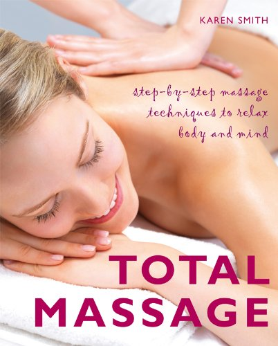 Save %49 Now! Total Massage: Step-by-Step Massage Techniques to Relax Body and Mind
