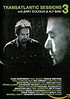 Transatlantic Sessions 3 [DVD]