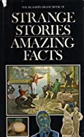 Strange Stories, Amazing Facts 0895770288 Book Cover