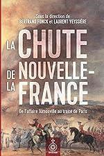 La Chute de la Nouvelle-France de Bertrand Fonck