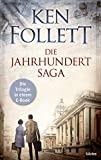 Die Jahrhundert Saga: Die Trilogie in einem E-Book