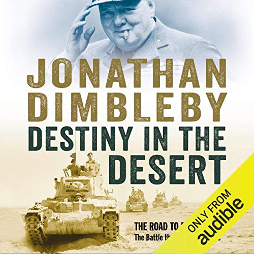 Destiny in the Desert                   By:                                                                                                                                 Jonathan Dimbleby                               Narrated by:                                                                                                                                 Jonathan Dimbleby                      Length: 17 hrs and 11 mins     3 ratings     Overall 3.7