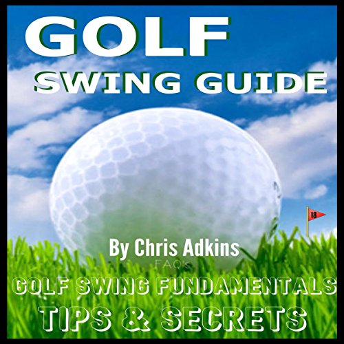 Golf Swing Powerful Tips Guide audiobook cover art