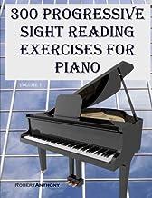 300 Progressive Sight Reading Exercises for Piano: 1