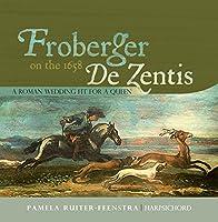 Frobeger on the 1658 De Zentis
