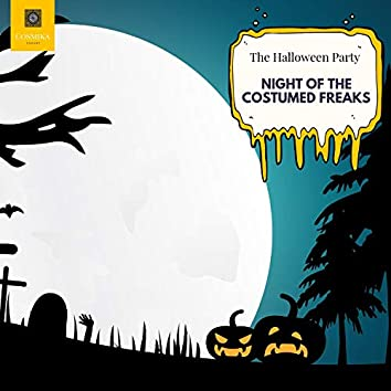 Night Of The Costumed Freaks - The Halloween Party