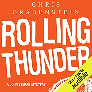 Rolling Thunder     A John Ceepak Mystery              By:                                                                                                                                 Chris Grabenstein                               Narrated by:                                                                                                                                 Jeff Woodman                      Length: 8 hrs and 6 mins     1,059 ratings     Overall 4.4