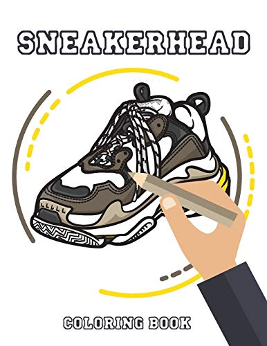 Sneakerhead Coloring Book: Sneakers Coloring Pages Gifts For Adults And Kids