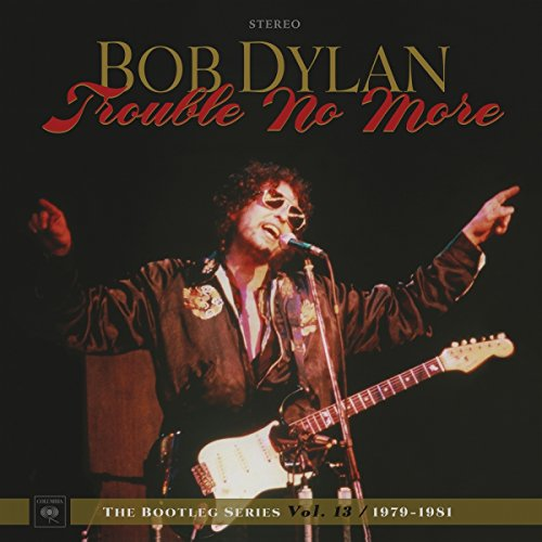 Trouble No More: The Bootleg Series Vol. 13/1979-1981