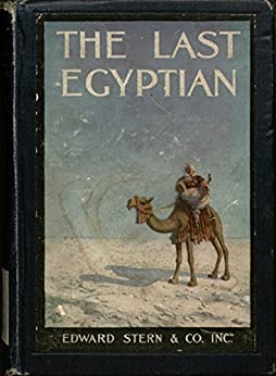 [Lyman  F. Baum]のThe Last Egyptian : A Romance of the Nile (English Edition)
