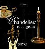 Les chandeliers et bougeoirs: L'éclairage de nos aïeux