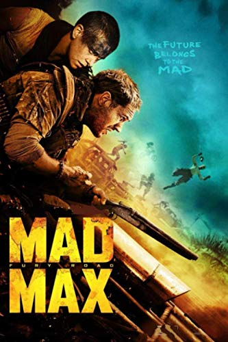 Mad Max Fury Road: Mad Max series movies fans notebook journal gift