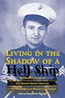 Living in the Shadow of a Hell Ship: The Survival Story of U.s. Marine George Burlage, a WWII Prisoner-of-War of the Japanese (North Texas Military Biography and Memoir)