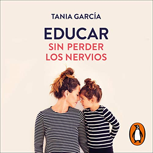 Educar sin perder los nervios [Educate Without Losing Your Nerves] cover art