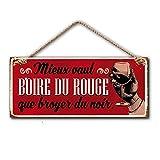 Plaque Deco Metal 13x30 Cm mieux vaut boire du Rouge que de Broyer du noir