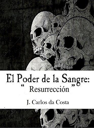 El Poder de la Sangre : Resurrección